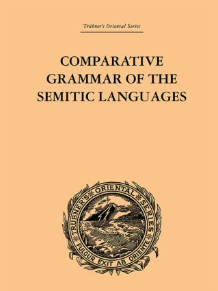 Comparative Grammar of the Semitic Languages: 1st Edition (Paperback) book cover