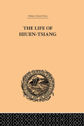 The Life of Hiuen-Tsiang: 1st Edition (Hardback) book cover