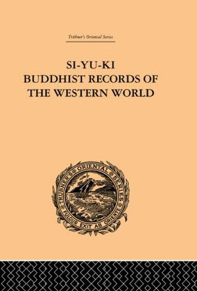 Si-Yu-Ki Buddhist Records of the Western World: Translated from the Chinese of Hiuen Tsiang (A.D. 629) Vol I, 1st Edition (Paperback) book cover