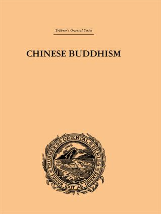 Chinese Buddhism: A Volume of Sketches, Historical, Descriptive and Critical, 1st Edition (Hardback) book cover
