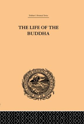 The Life of the Buddha and the Early History of His Order book cover