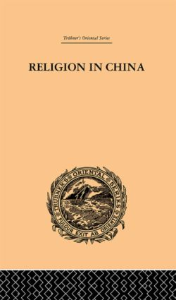 Religion in China: A Brief Account of the Three Religions of the Chinese book cover