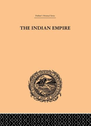 The Indian Empire: Its People, History and Products, 1st Edition (Hardback) book cover
