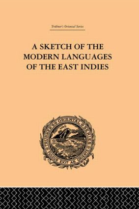 A Sketch of the Modern Languages of the East Indies: 1st Edition (Paperback) book cover