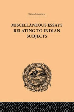 Miscellaneous Essays Relating to Indian Subjects: Volume II, 1st Edition (Paperback) book cover