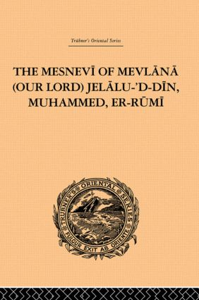 The Mesnevi of Mevlana (Our Lord) Jelalu-'D-Din, Muhammed, Er-Rumi: 1st Edition (Paperback) book cover