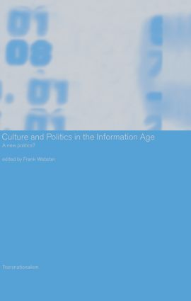 Culture and Politics in the Information Age: A New Politics? book cover