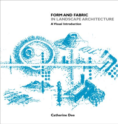Form and Fabric in Landscape Architecture: A Visual Introduction (Paperback) book cover