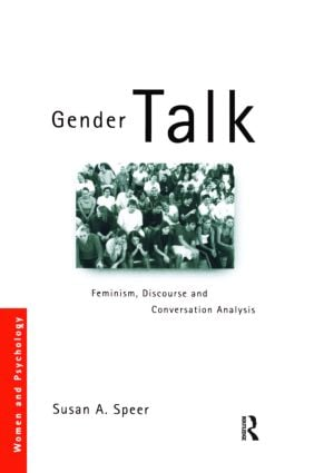 Gender Talk: Feminism, Discourse and Conversation Analysis book cover