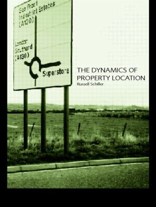 The Dynamics of Property Location: Value and the Factors which Drive the Location of Shops, Offices and Other Land Uses (Paperback) book cover