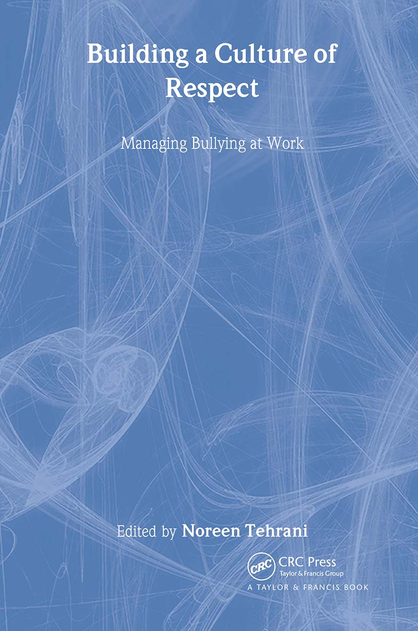Building a Culture of Respect: Managing Bullying at Work, 1st Edition (Hardback) book cover