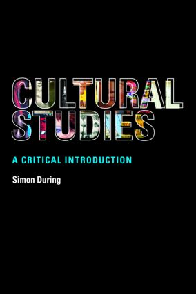 Cultural Studies: A Critical Introduction