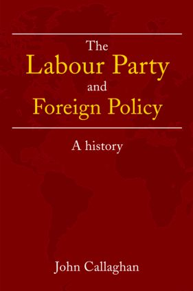 The Labour Party and Foreign Policy: A History (Paperback) book cover