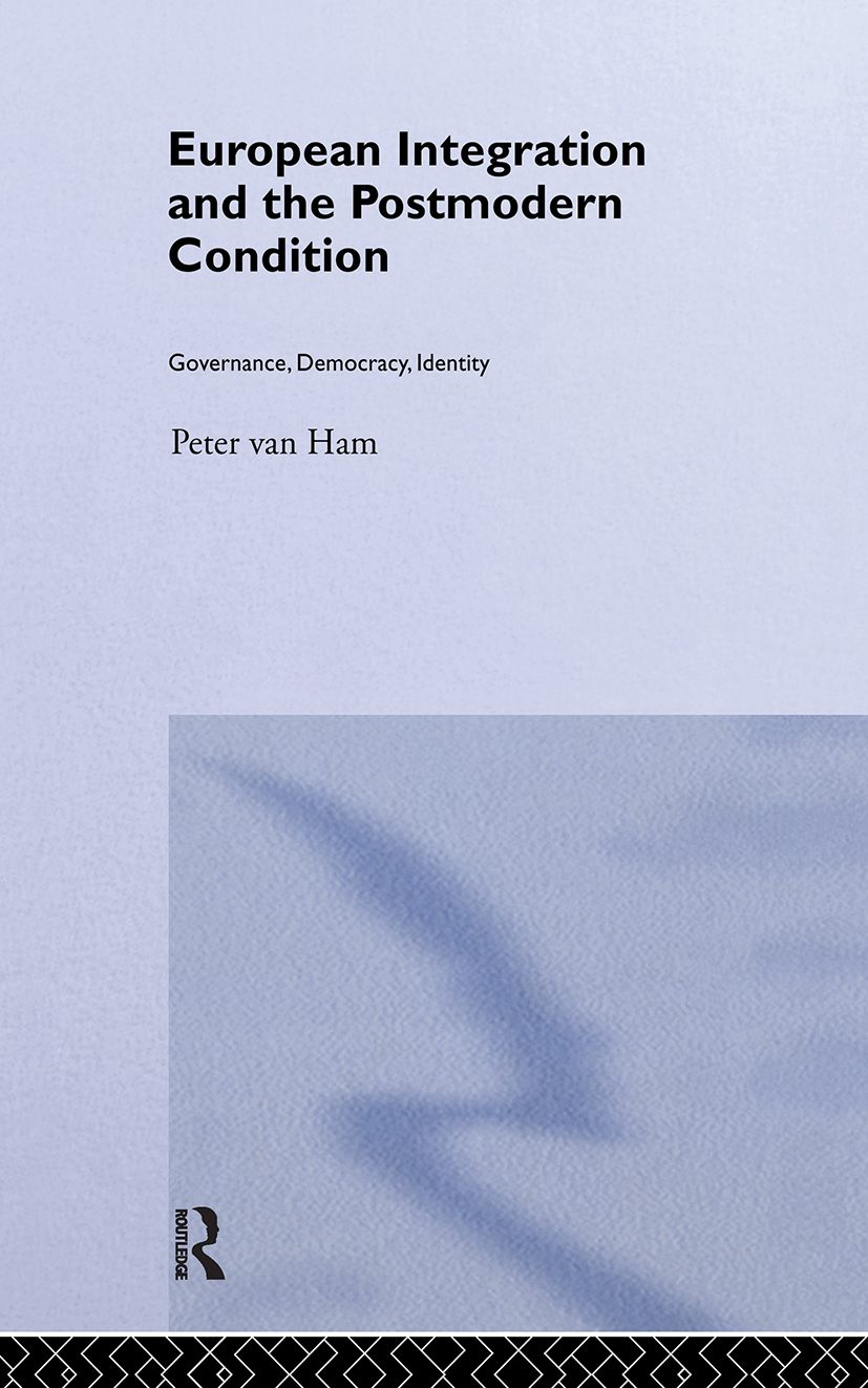 European Integration and the Postmodern Condition: Governance, Democracy, Identity (Hardback) book cover