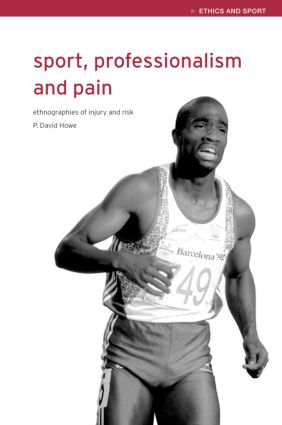 Sport, Professionalism and Pain: Ethnographies of Injury and Risk book cover