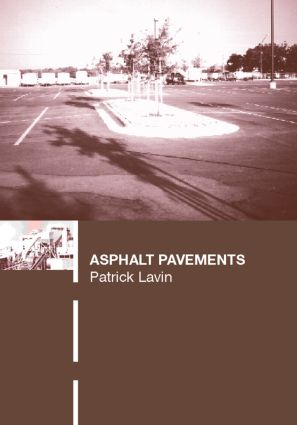 Asphalt Pavements: A Practical Guide to Design, Production and Maintenance for Engineers and Architects, 1st Edition (Hardback) book cover