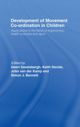 Development of Movement Coordination in Children: Applications in the Field of Ergonomics, Health Sciences and Sport book cover
