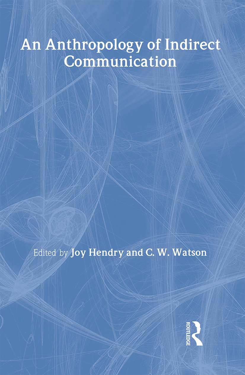An Anthropology of Indirect Communication: 1st Edition (Hardback) book cover