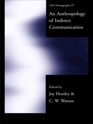 An Anthropology of Indirect Communication: 1st Edition (Paperback) book cover