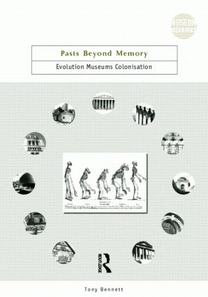 Pasts Beyond Memory: Evolution, Museums, Colonialism, 1st Edition (Hardback) book cover