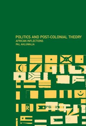 Politics and Post-Colonial Theory: African Inflections (Paperback) book cover