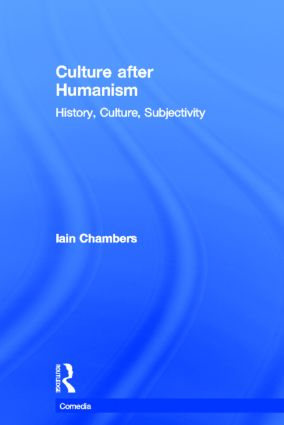Culture after Humanism: History, Culture, Subjectivity book cover