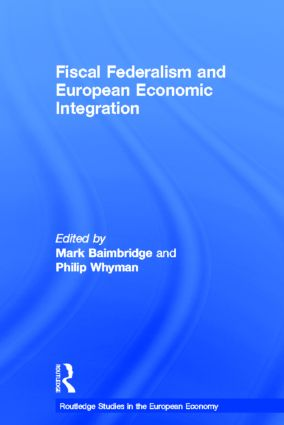 Fiscal Federalism and European Economic Integration: 1st Edition (Hardback) book cover