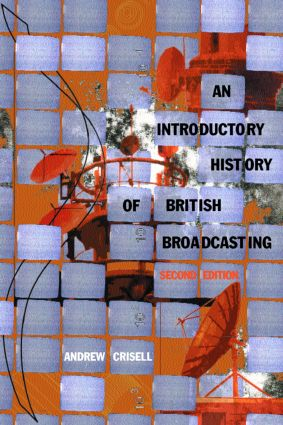 An Introductory History of British Broadcasting: 2nd Edition (Paperback) book cover