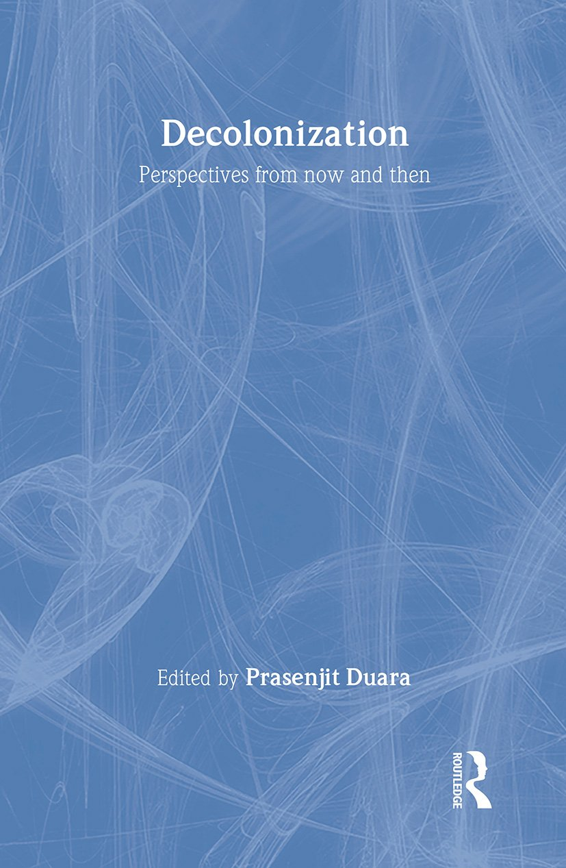 Decolonization: Perspectives from Now and Then book cover