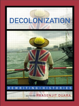 Decolonization: Perspectives from Now and Then, 1st Edition (Paperback) book cover