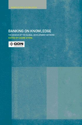 Banking on Knowledge: The Genesis of the Global Development Network book cover