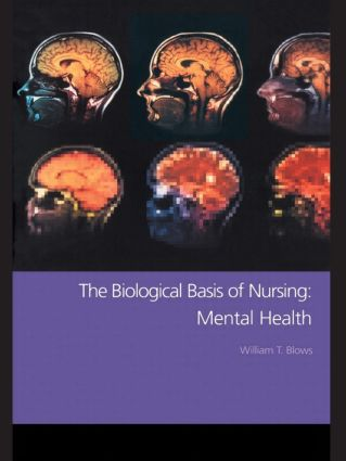 The Biological Basis of Nursing: Mental Health