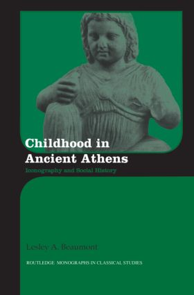 Childhood in Ancient Athens: Iconography and Social History (Hardback) book cover