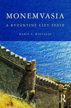 Monemvasia: A Byzantine City State (Hardback) book cover