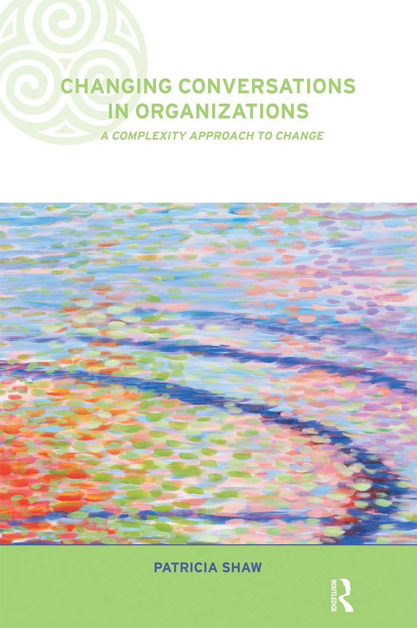 Changing Conversations in Organizations: A Complexity Approach to Change (Paperback) book cover