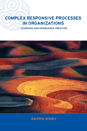 Complex Responsive Processes in Organizations: Learning and Knowledge Creation book cover