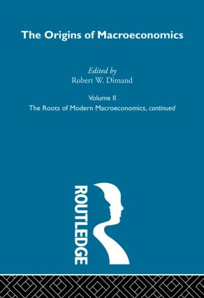 Origins of Macroeconomics: Volume Two, 1st Edition (Hardback) book cover