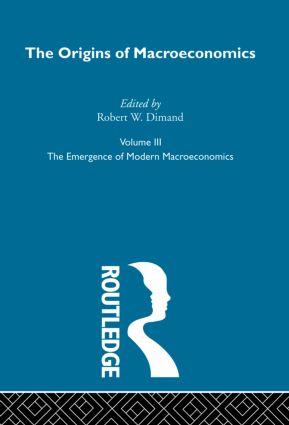 Origins of Macroeconomics: Volume Three, 1st Edition (Hardback) book cover
