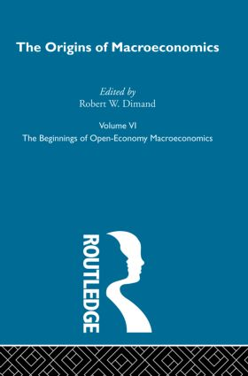 Origins of Macroeconomics: Volume Six, 1st Edition (Hardback) book cover