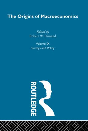 Origins of Macroeconomics: Volume Nine, 1st Edition (Hardback) book cover