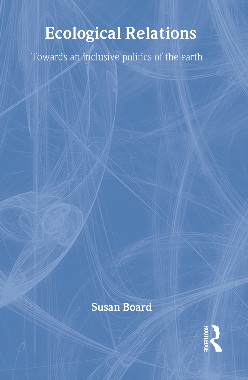 Ecological Relations: Towards an Inclusive Politics of the Earth (Hardback) book cover