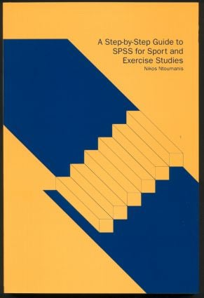 A Step-by-Step Guide to SPSS for Sport and Exercise Studies: 1st Edition (Paperback) book cover
