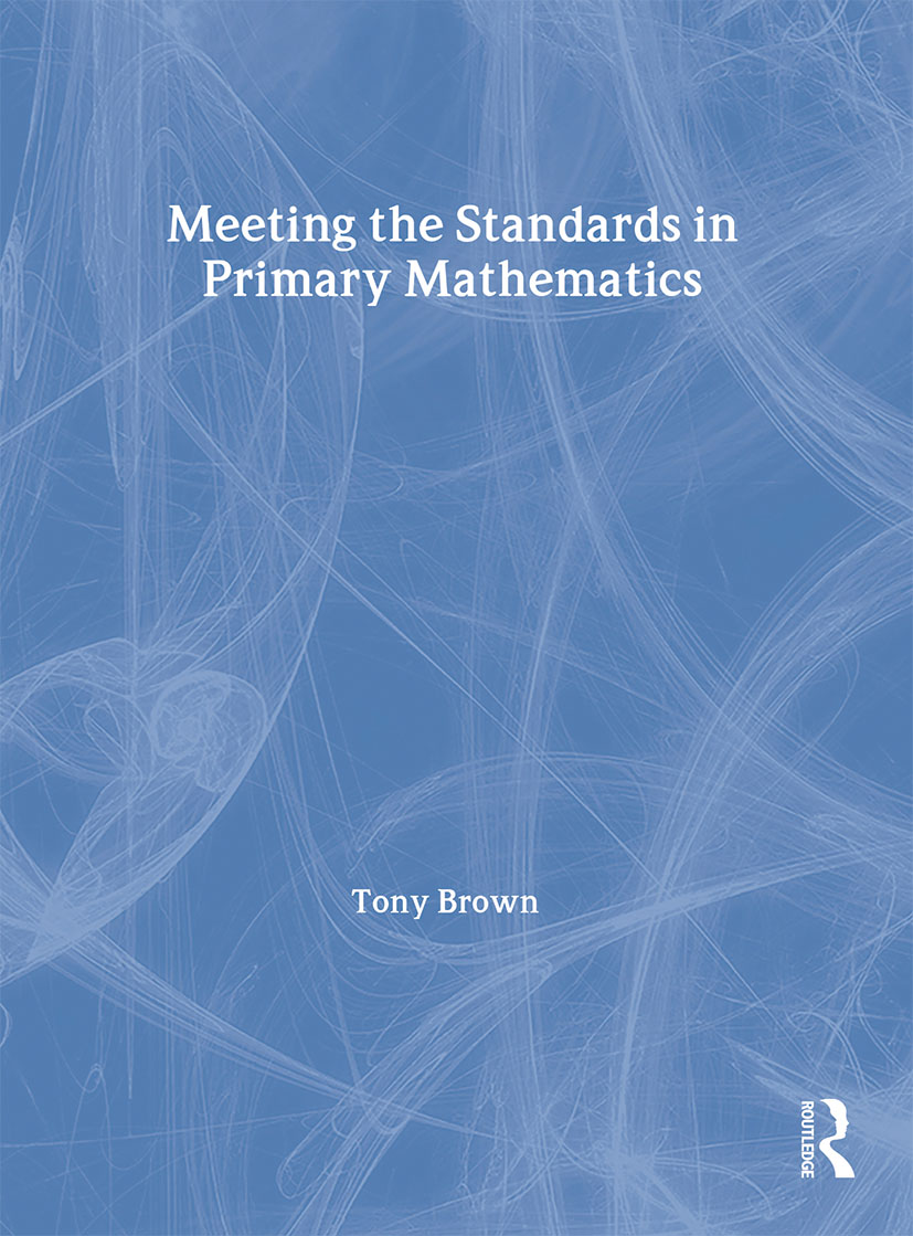 Meeting the Standards in Primary Mathematics: A Guide to the ITT NC, 1st Edition (Paperback) book cover