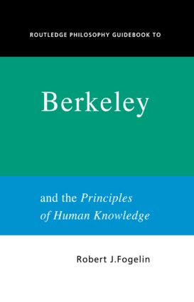 Routledge Philosophy GuideBook to Berkeley and the Principles of Human Knowledge: 1st Edition (Paperback) book cover