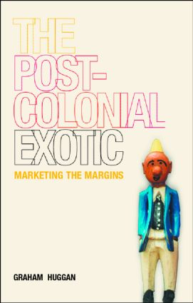 The Postcolonial Exotic: Marketing the Margins, 1st Edition (Paperback) book cover