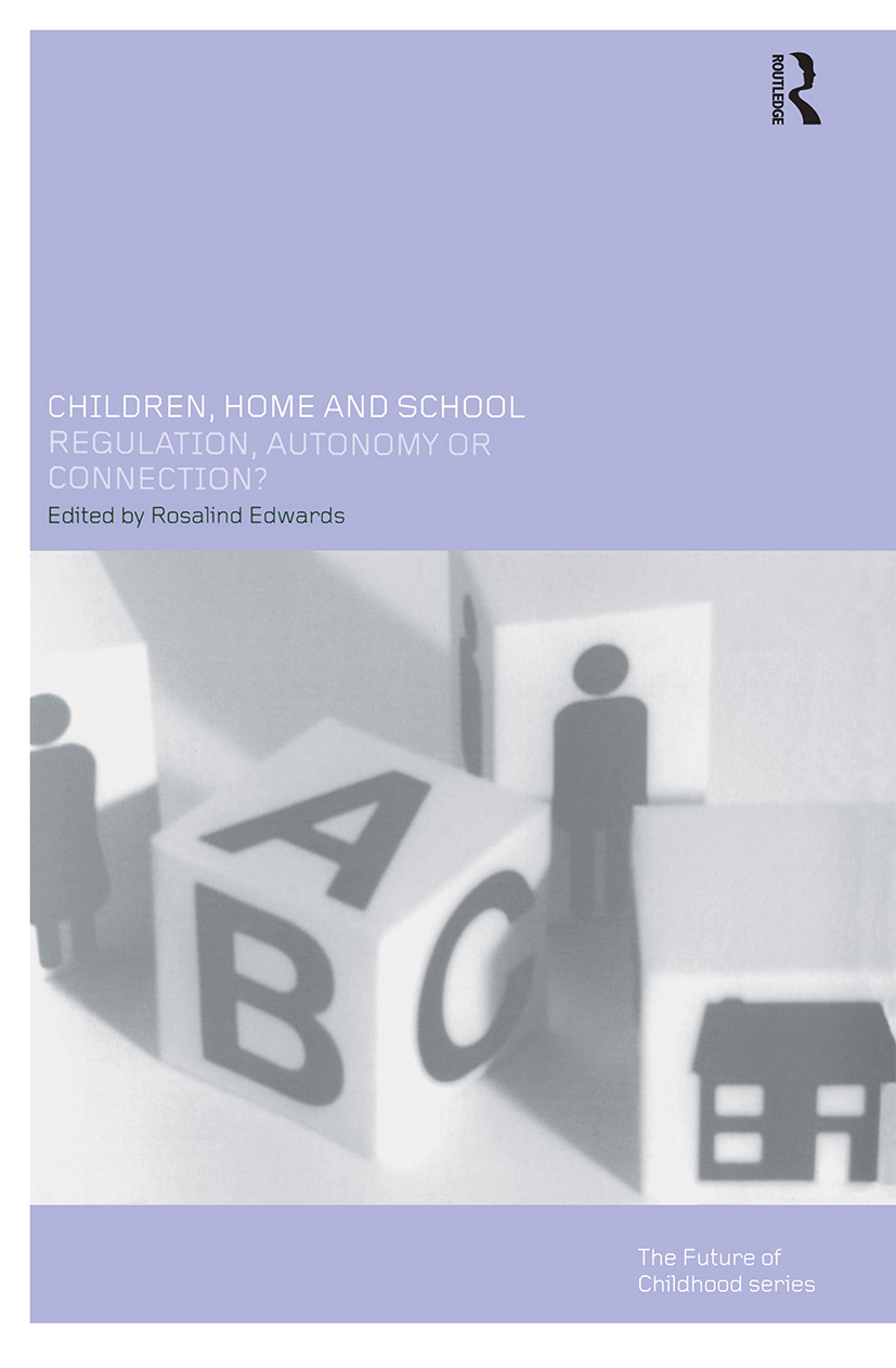 Children, Home and School: Regulation, Autonomy or Connection?, 1st Edition (Paperback) book cover