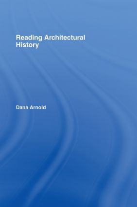 Reading Architectural History: 1st Edition (Hardback) book cover