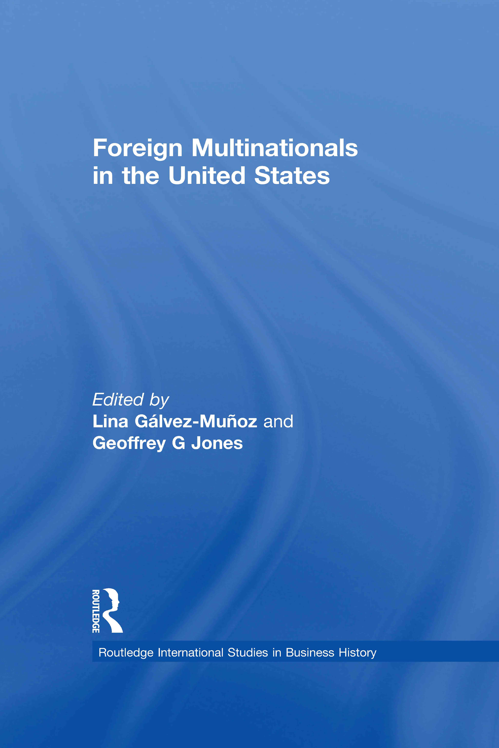 Foreign Multinationals in the United States (Hardback) book cover