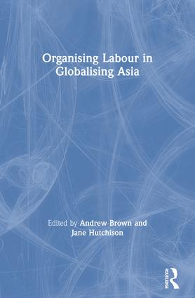 Organising Labour in Globalising Asia (Paperback) book cover
