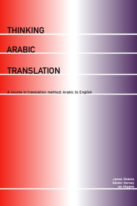 Thinking Arabic Translation: A Course in Translation Method: Arabic to English (e-Book) book cover